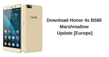 Download Honor 4x B580 Marshmallow Update [Europe]