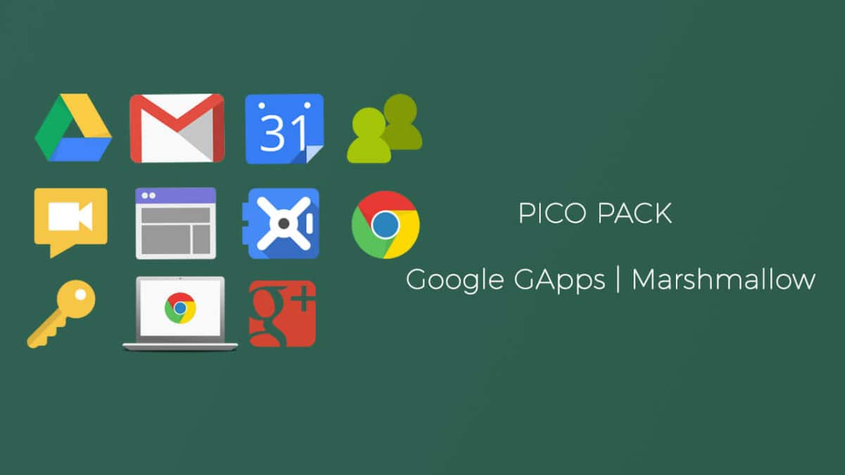Download Pico GApps Pack For Android Marshmallow 6.0.1