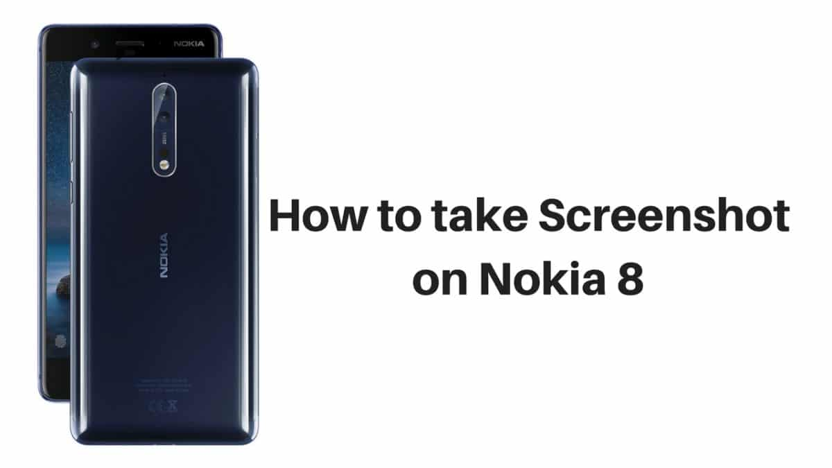 .How to take Screenshot on Nokia 8