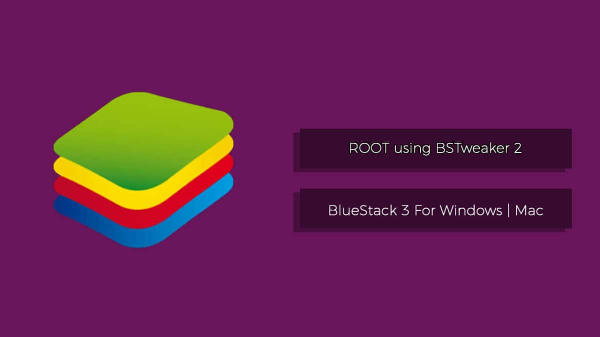 100% Working] Root BlueStacks 3 with BSTweaker 2 & SuperSU 2 82