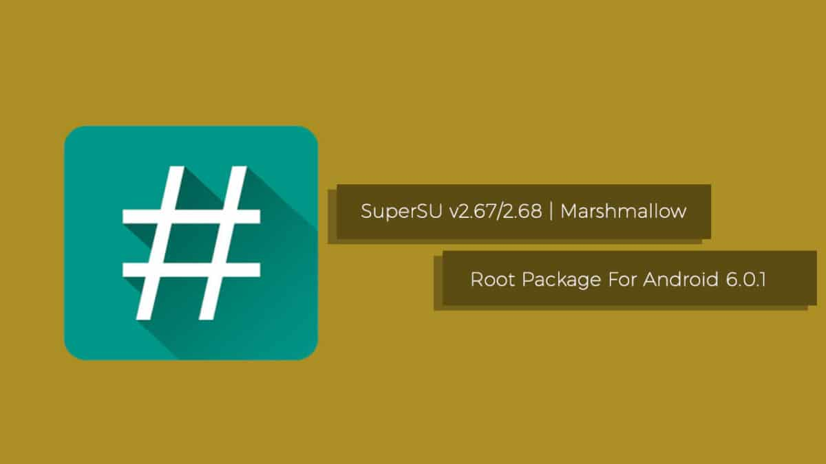 Download SuperSu v2.67 and SuperSu v2.68 Root Package | Marshmallow Stable