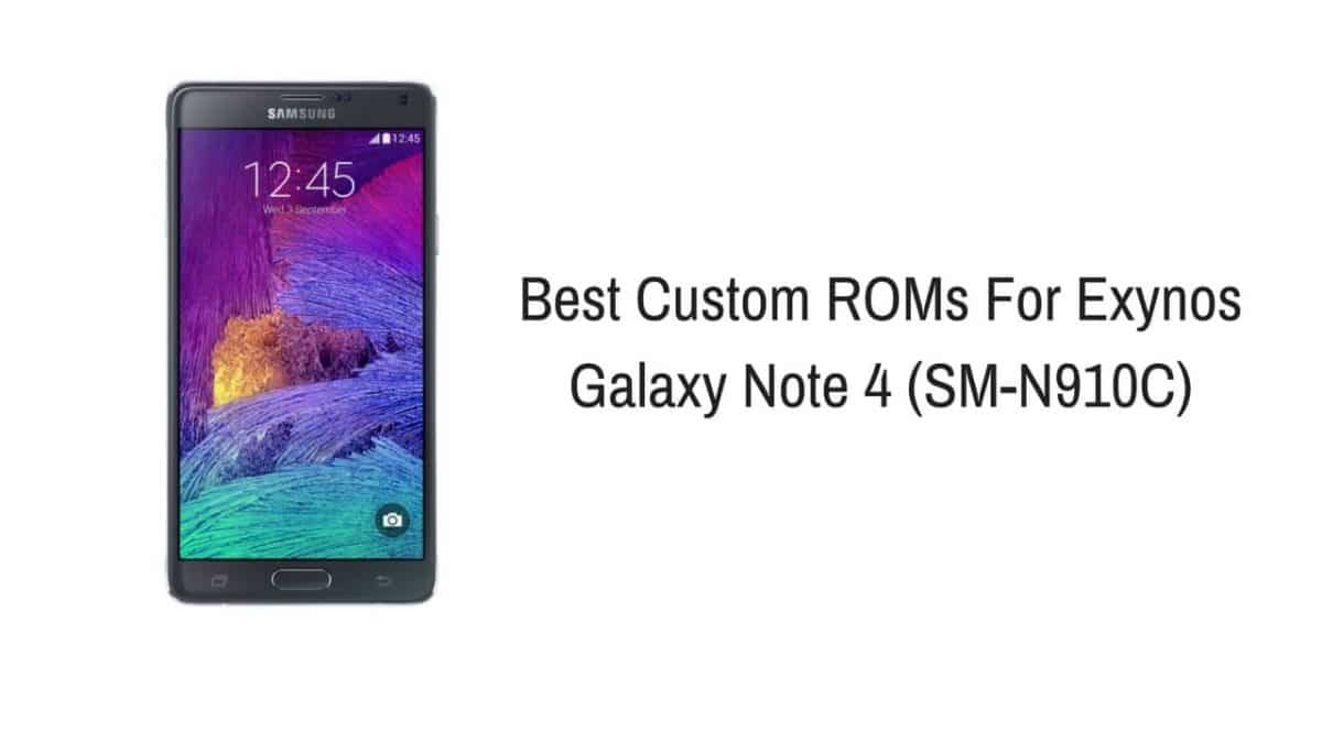 List Of Best Custom ROMs For Exynos Galaxy Note 4 (2018)