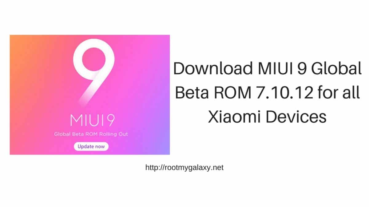 MIUI 9 Global Beta ROM 7.10.12 Download