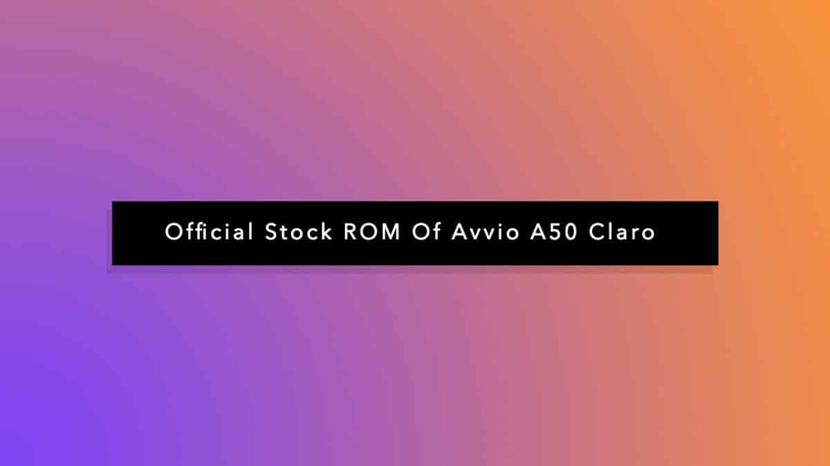 Download Official Stock ROM Of Avvio A50 Claro