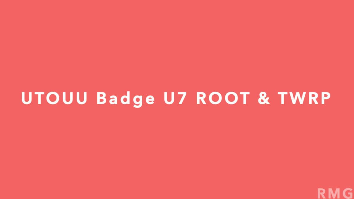 Root UTOUU Badge U7 and Install TWRP