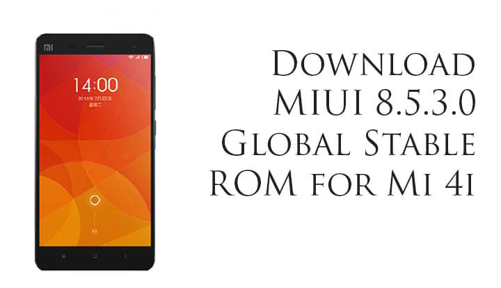 MIUI 8.5.3.0 Global Stable ROM for Mi 4i