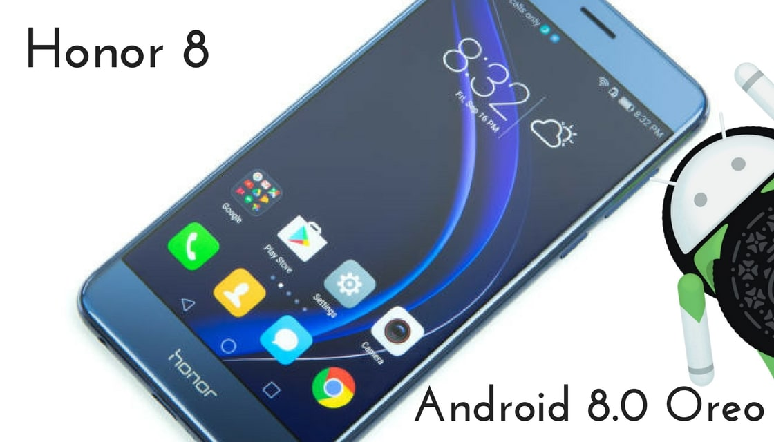 Download and Install Android 8 0 Oreo On Honor 8 [AOSP]