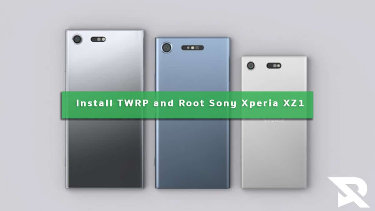 Updated] How To Root Sony Xperia XZ1 and Install TWRP Recovery