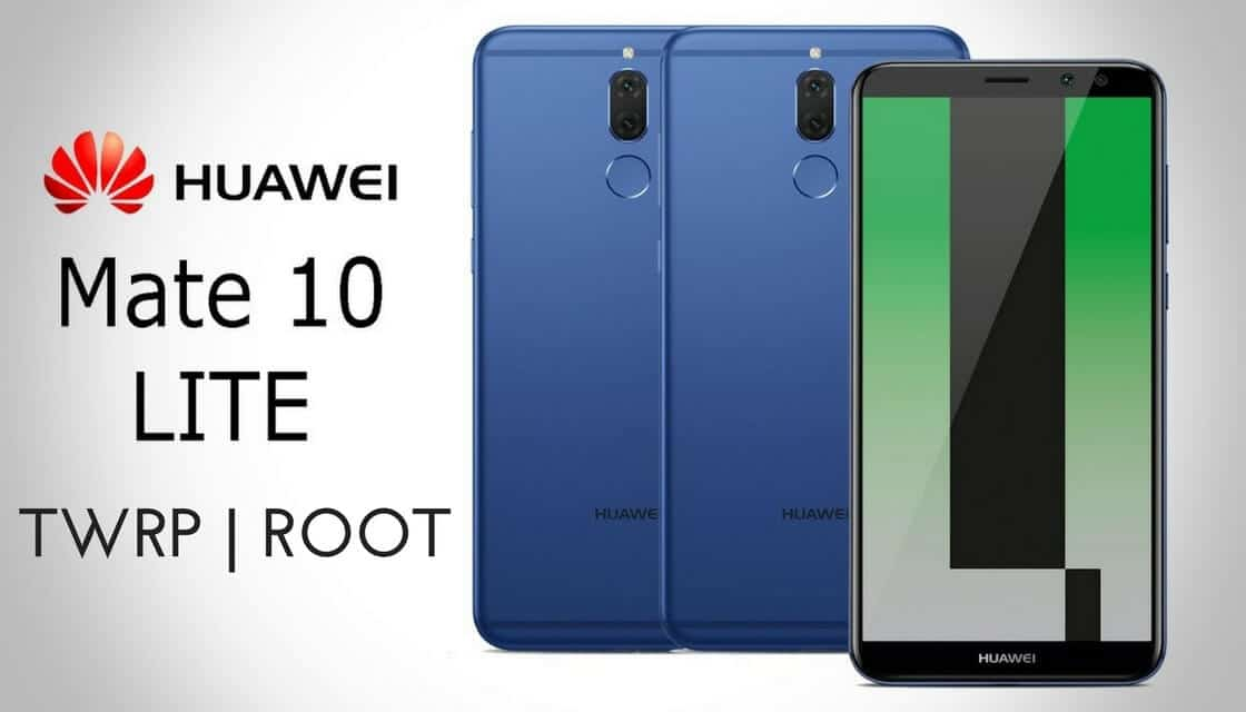 How To Install Twrp Recovery And Root Huawei Mate 10 Lite Root My