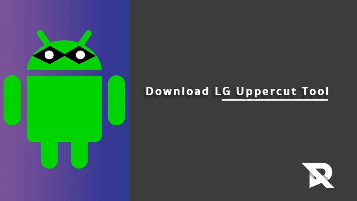 Download LG Uppercut Tool To Flash TOT and KDZ Firmwares In 2018