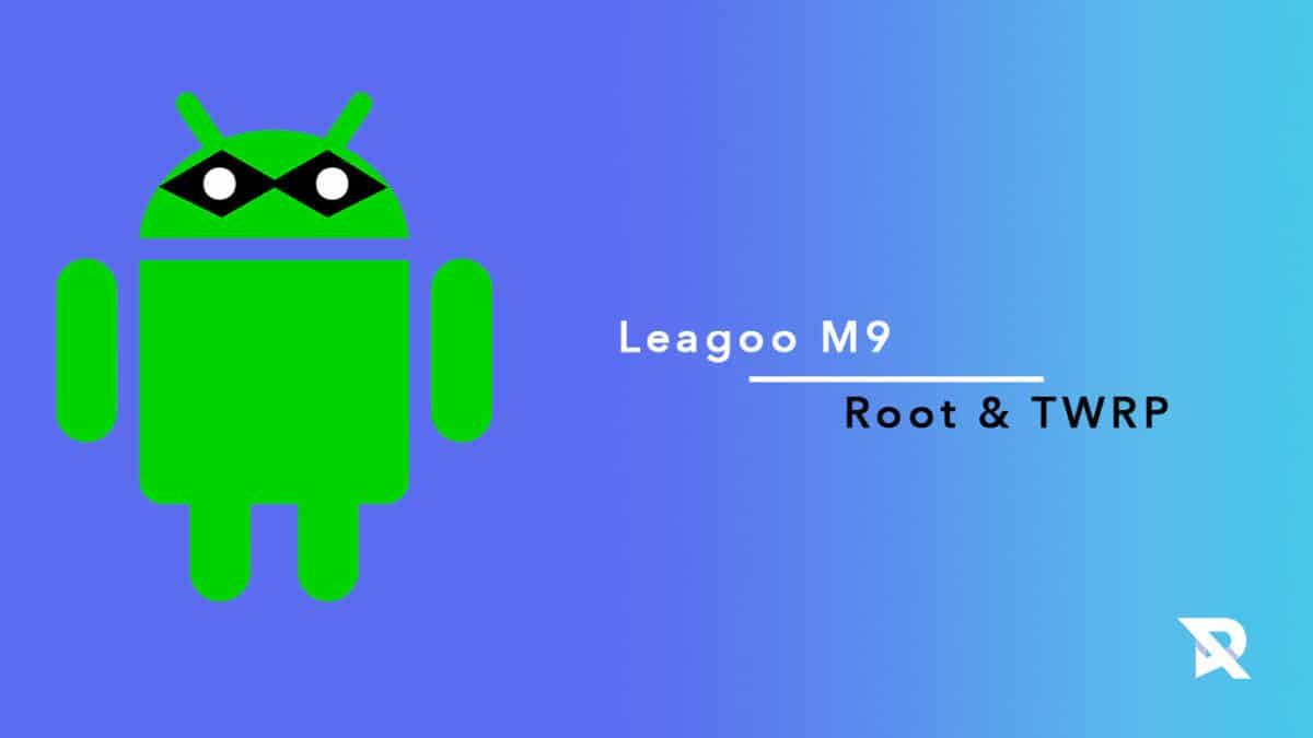 root Leagoo M9 and Install TWRP Recovery