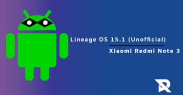 Download/Install Lineage OS 15.1 On Redmi Note 3