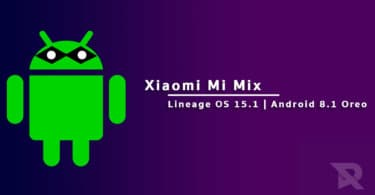 Download and Install Lineage OS 15.1 On Xiaomi Mi Mix