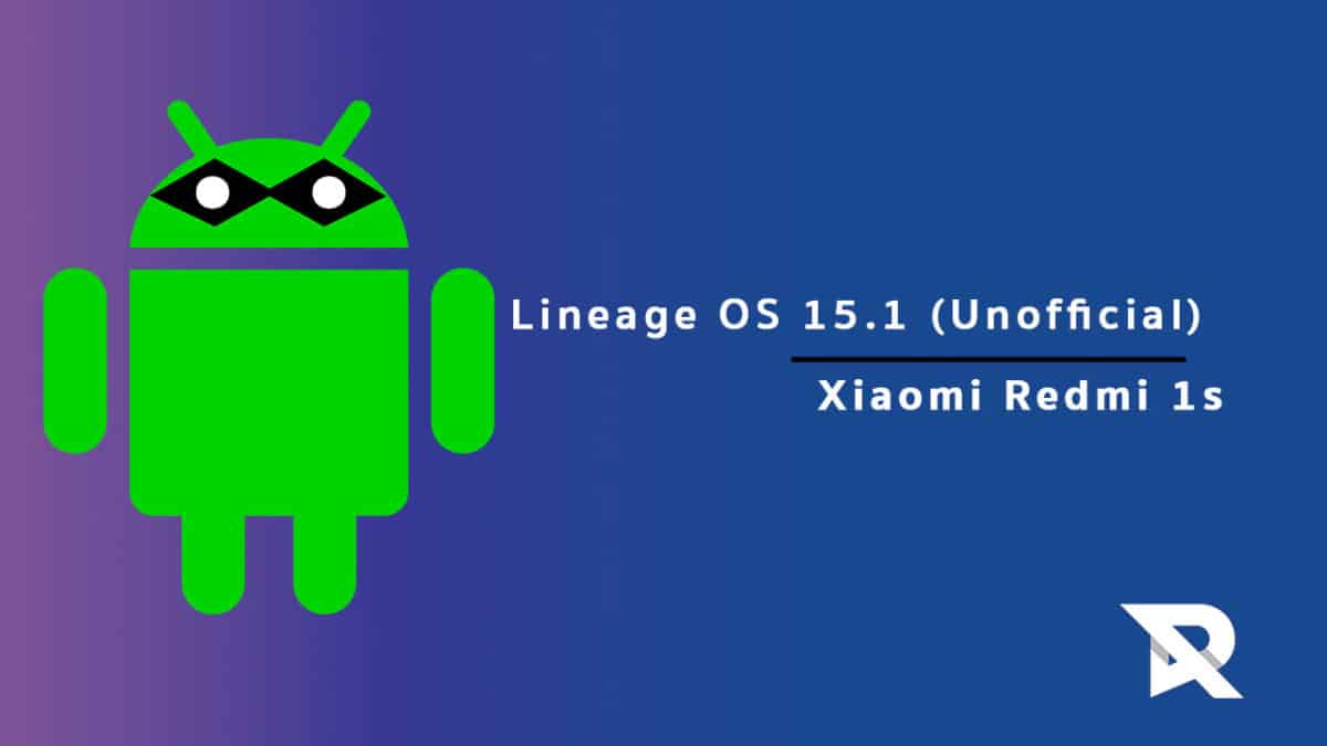 Download/Install Lineage OS 15.1 On Xiaomi Redmi 1S
