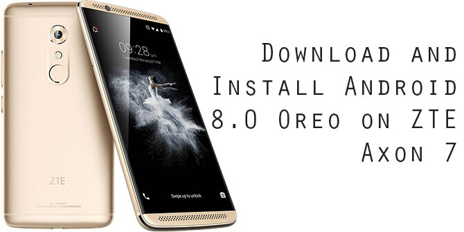 Download and Install Android 8 0 Oreo on ZTE Axon 7 (MiFavor 5 2)