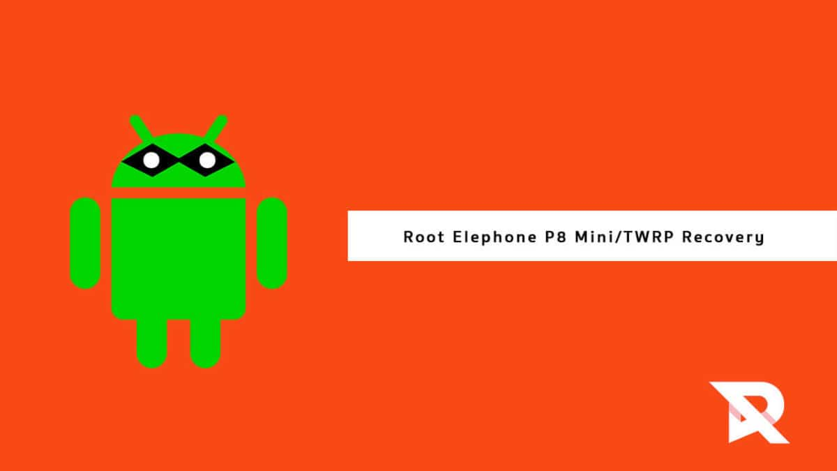 Root Elephone P8 Mini and Install TWRP Recovery