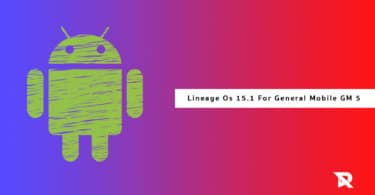 Download/Install Lineage OS 15.1 On General Mobile GM 5 (Android 8.1 Oreo)