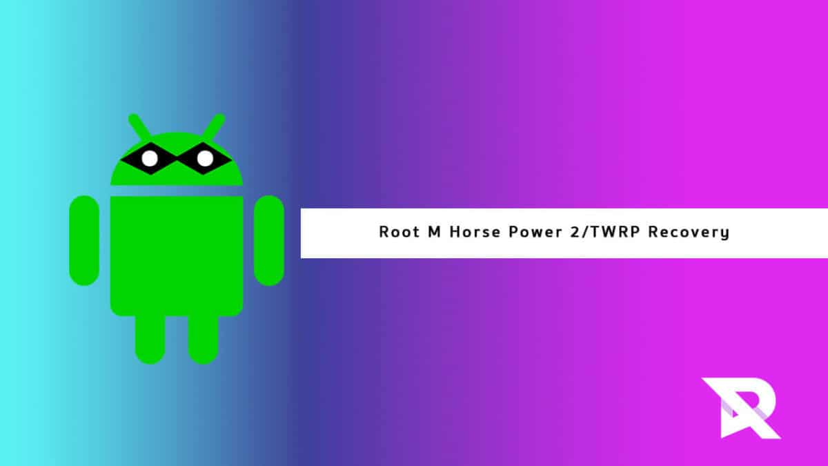 Steps To Root M Horse Power 2 and Install TWRP Recovery
