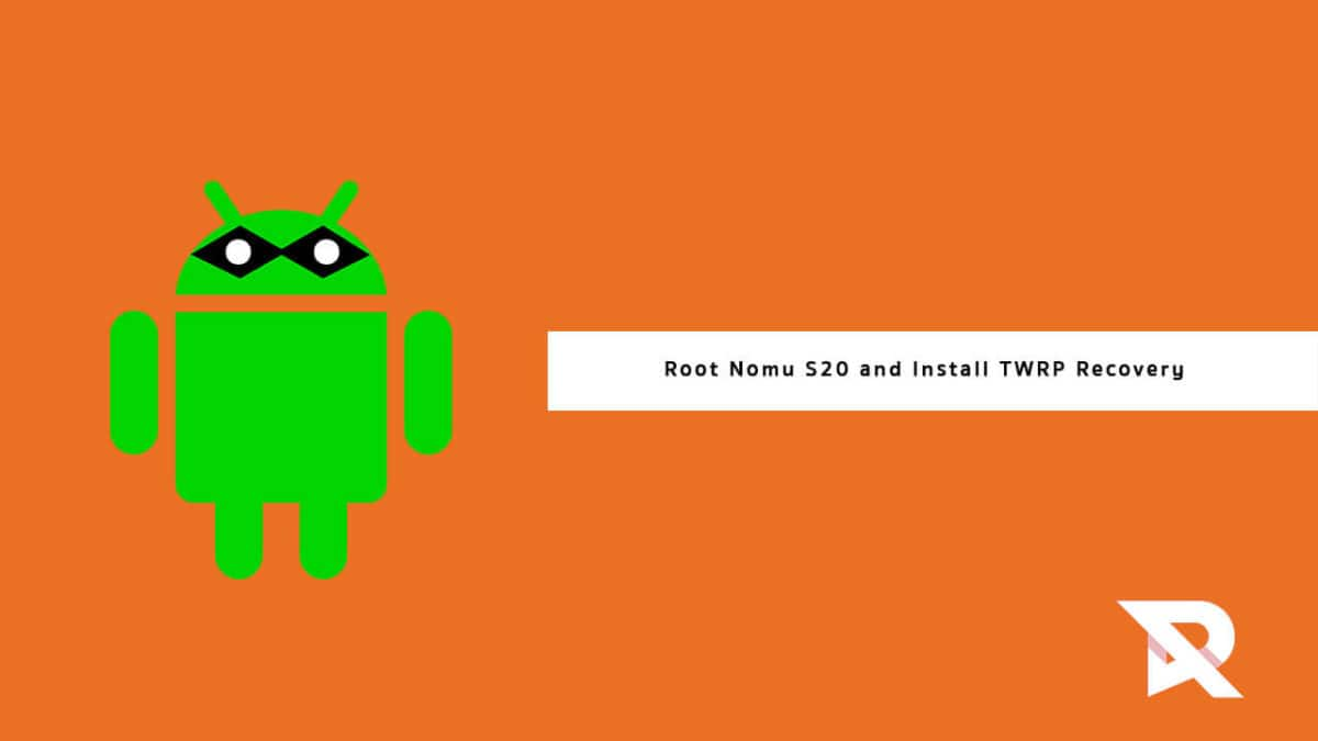 root Nomu S20 and Install TWRP Recovery