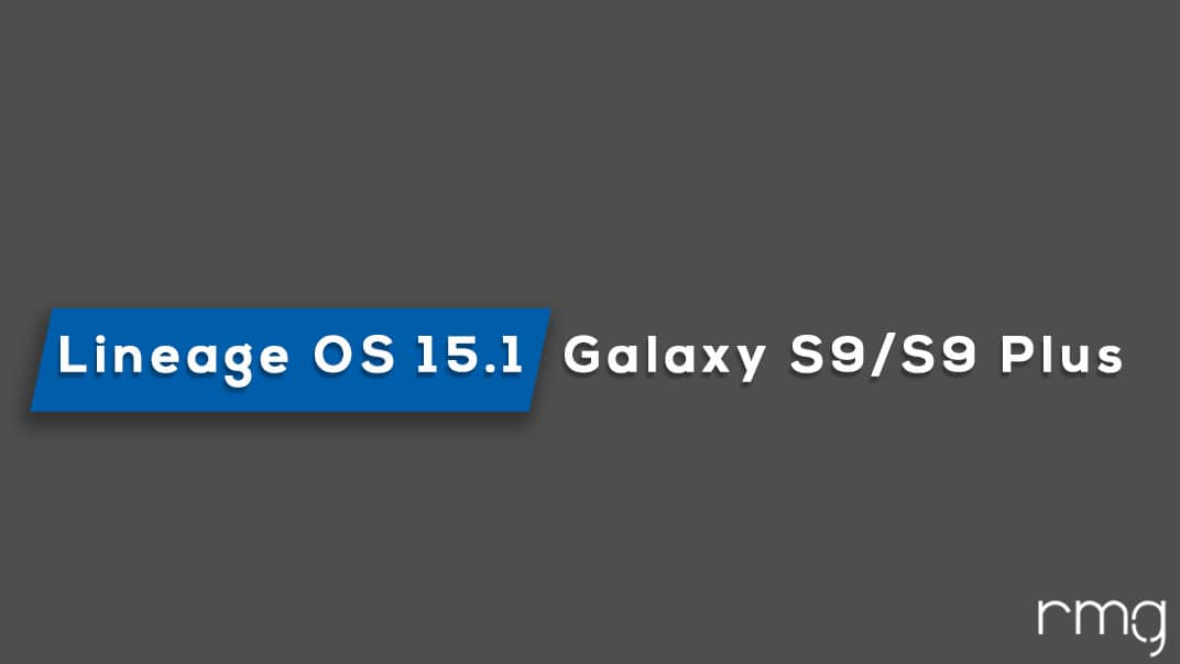 Download/Install Lineage OS 15.1 On Galaxy S9/S9 Plus (Android 8.1 Oreo)