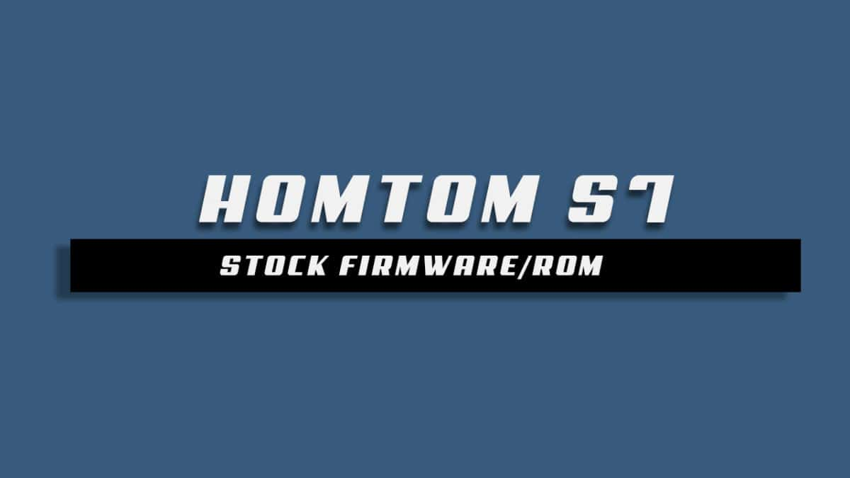 Download and Install Stock ROM On HOMOTOM S7 [Offficial Firmware]