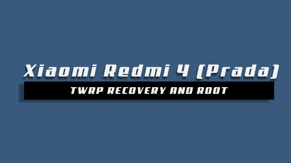 How To Install TWRP Recovery and Root Xiaomi Redmi 4 (2018)
