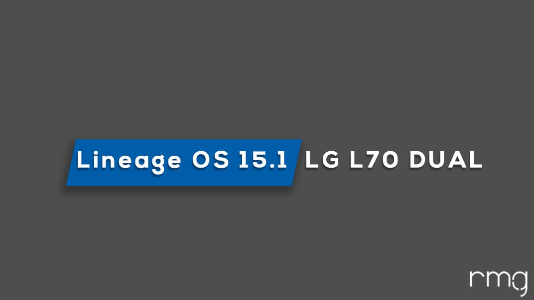 Download and Install Lineage OS 15.1 On LG L70 Dual (Android 8.1 Oreo)