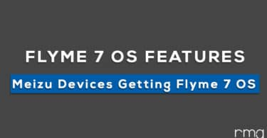 Flyme 7 OS Features and List Of Meizu Devices Getting Flyme 7 OS