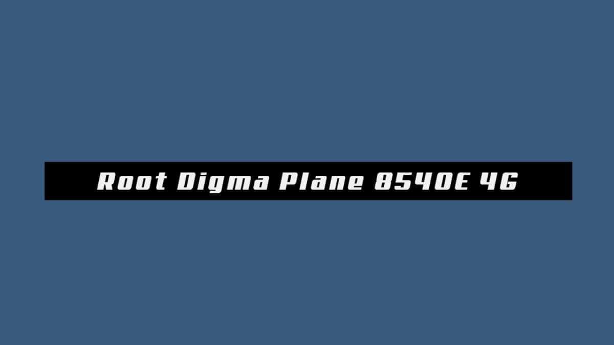 Root Digma Plane 8540E 4G and Install TWRP Recovery