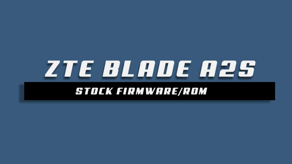 Download and Install Stock ROM On ZTE Blade A2S [Offficial Firmware]