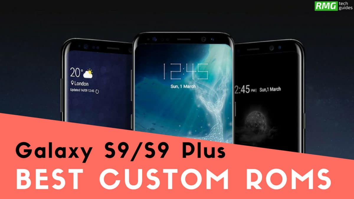 List Of Best Samsung Galaxy S9 Custom ROMs