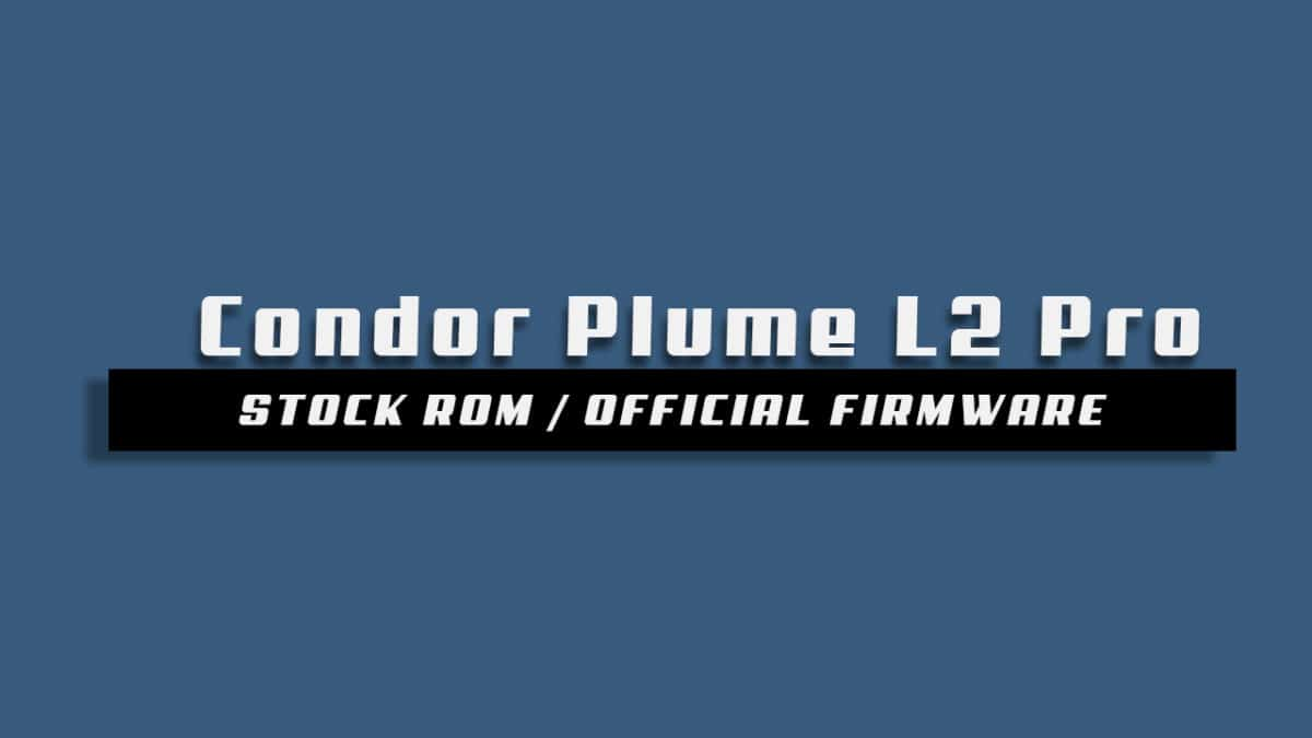 Download and Install Stock ROM On Condor Plume L2 Pro [Official Firmware]