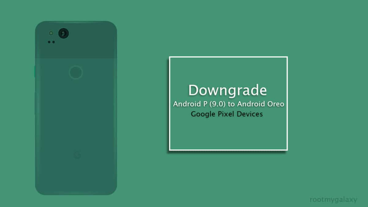 How To Downgrade from Android P (9 0) to Android Oreo In 5 Min