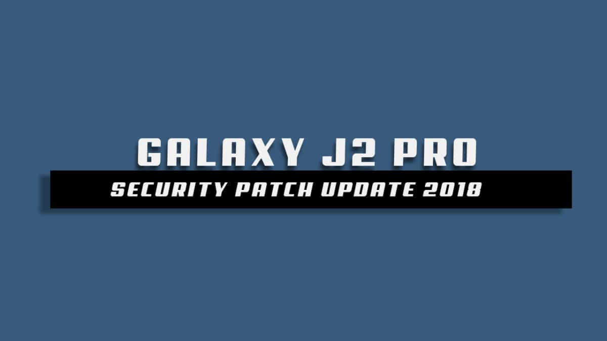 Download Galaxy J2 Pro  J250FXWU2ARD7 May 2018 Security Update