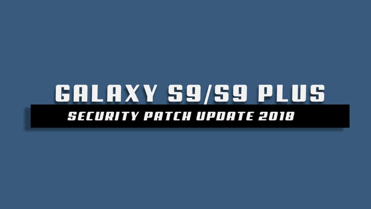 Download Galaxy S9 and S9 Plus  G960FXXU1ARD4 and G965FXXU1ARD4 April 2018 Security Update