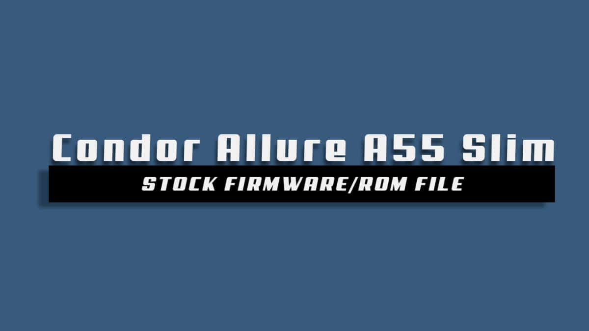 Download and Install Stock ROM On Condor Allure A55 Slim [Official Firmware]