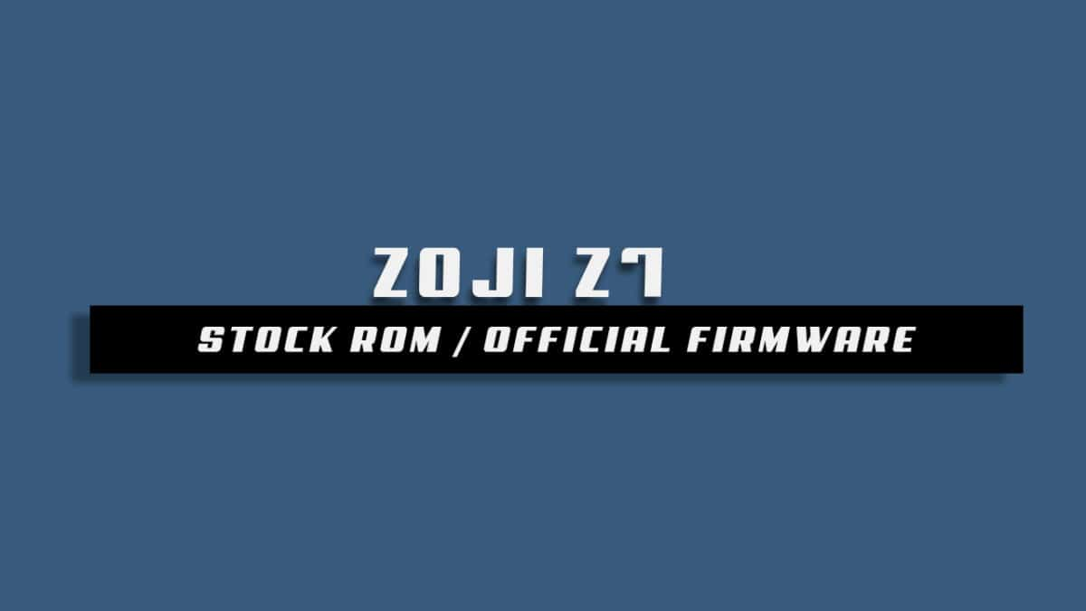Download and Install Stock ROM On ZOJI Z7 [Official Firmware]