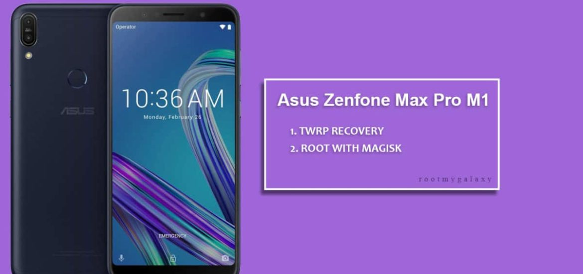 How To Root Asus Zenfone Max Pro M1 and Install TWRP (Full
