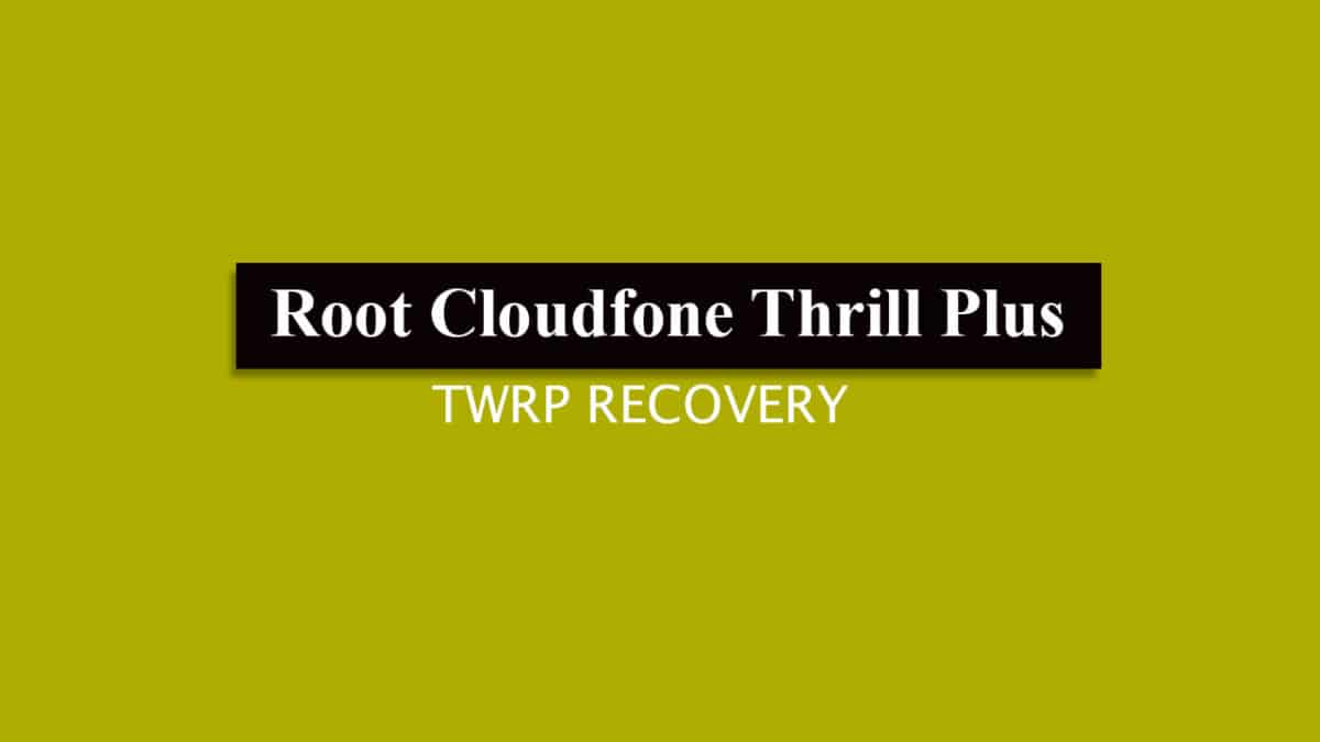 Guide: Root and Install TWRP Recovery On Cloudfone Thrill Plus