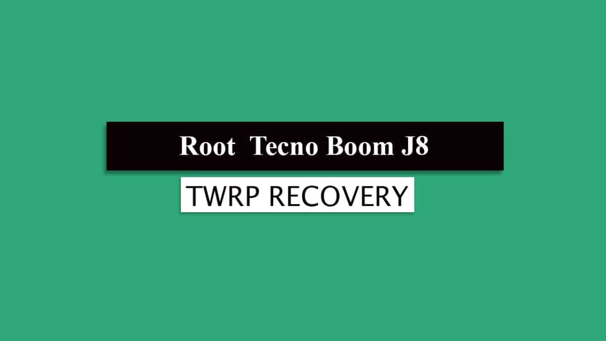 Root Tecno Boom J8 and Install TWRP Recovery