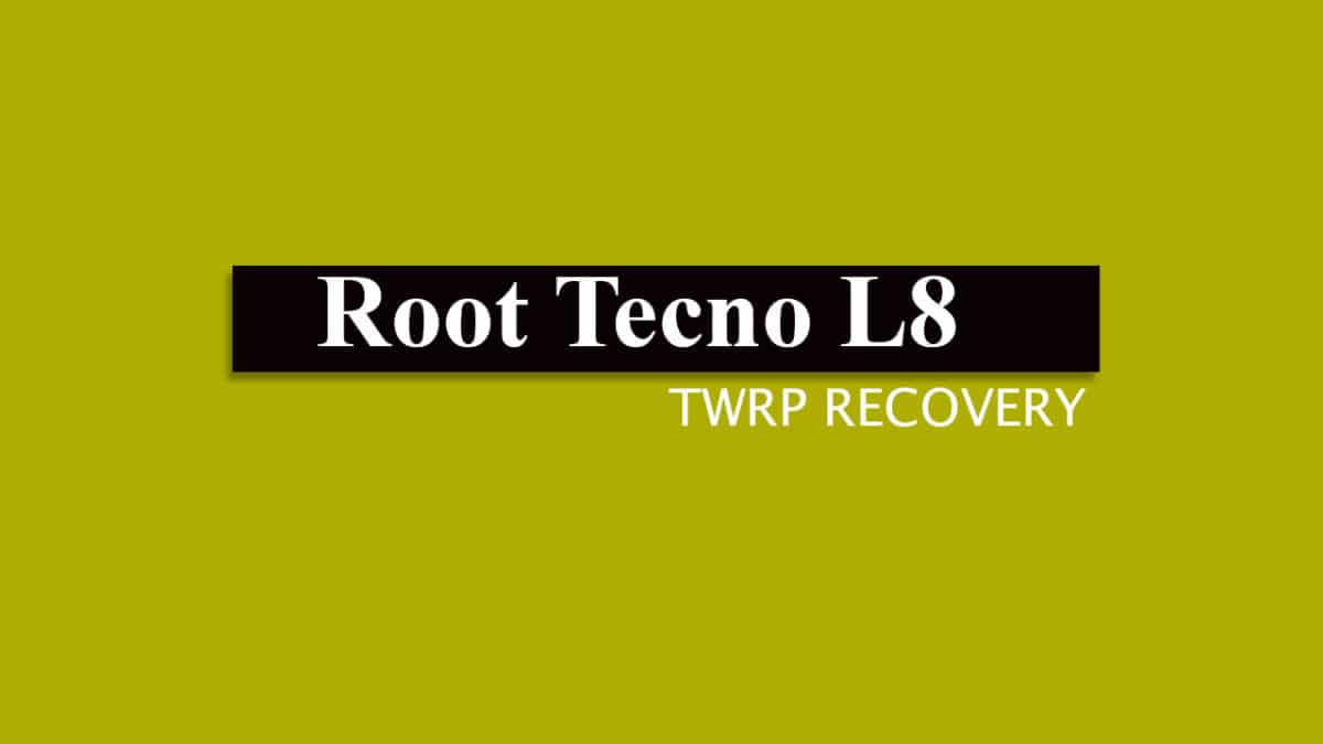 Root Tecno L8 and Install TWRP Recovery