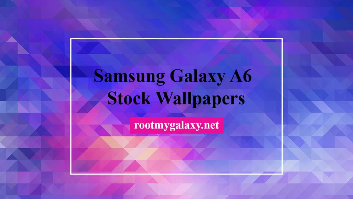 Download Samsung Galaxy A6 Stock Wallpapers