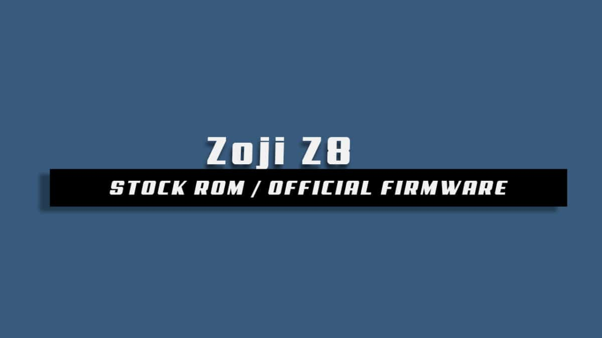 Download and Install Stock ROM On Zoji Z8 [Official Firmware]
