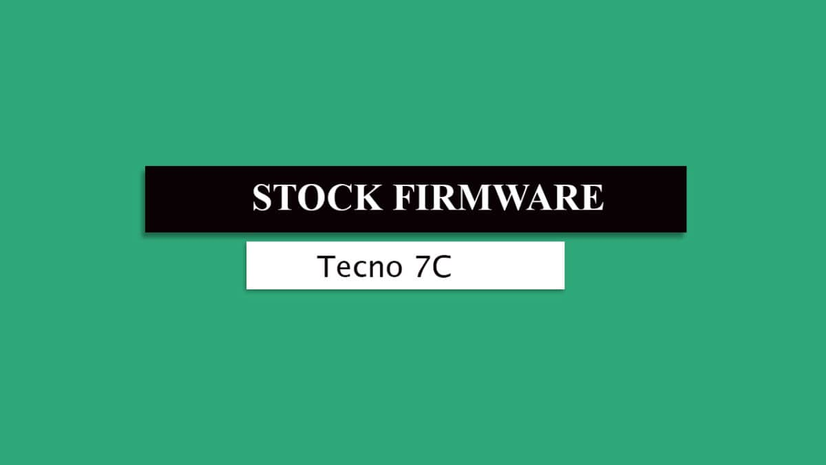 Download and Install Stock ROM On Tecno 7C [Official Firmware]