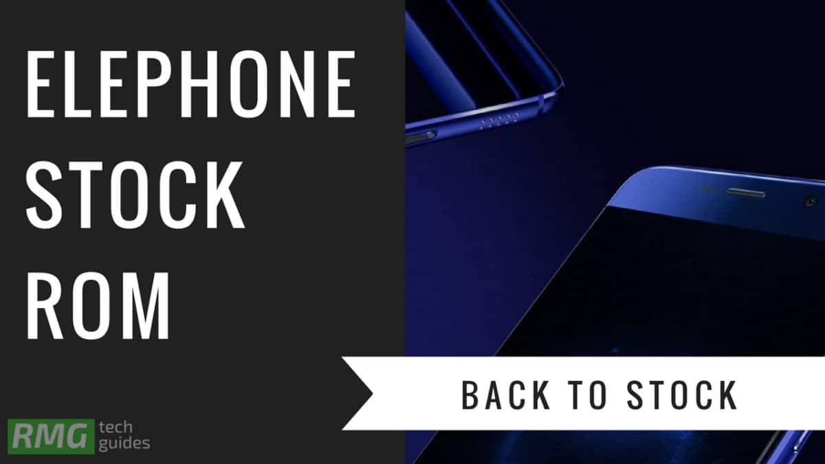 Download and Install Stock ROM On Elephone S7 [Official Firmware]