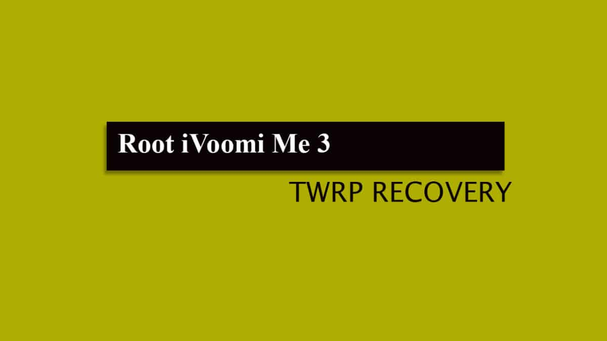 Root iVoomi Me 3 and Install TWRP Recovery