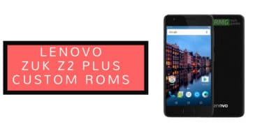 Install Resurrection Remix Oreo On Lenovo ZUK Z2 Plus (Android 8.1)