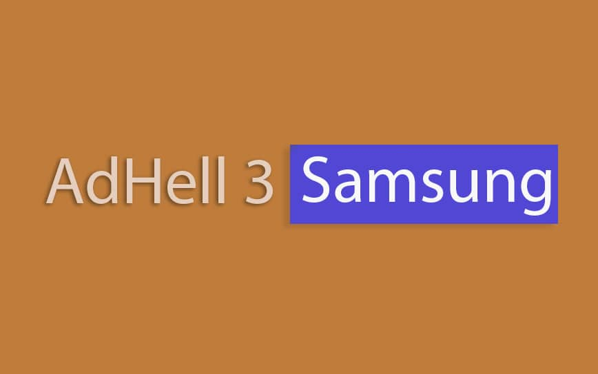 How To Install AdHell 3 (ad-blocker for Samsung devices