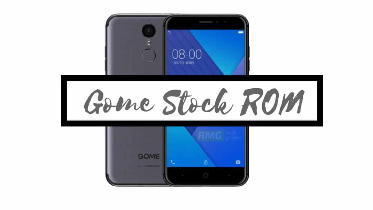 Download and Install Stock ROM On Gome 2017M27A [Official Firmware]