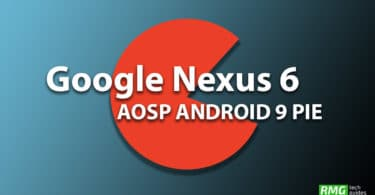 Download and Install Android 9.0 Pie Update on Google Nexus 6 (AOSP ROM)